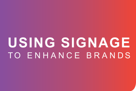 Using Signage To Enhance Brands White Paper